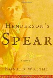 HENDERSON'S SPEAR by Ronald Wright