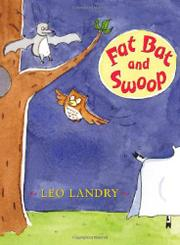 FAT BAT AND SWOOP by Leo Landry