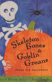 SKELETON BONES & GOBLIN GROANS by Amy E. Sklansky