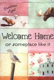 WELCOME HOME OR SOMEPLACE LIKE IT by Charlotte Agell
