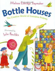 BOTTLE HOUSES by Melissa Eskridge Slaymaker