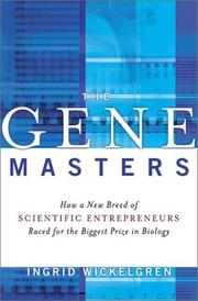 THE GENE MASTERS by Ingrid Wickelgren