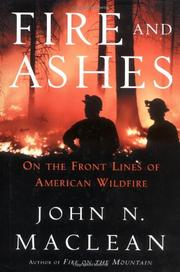 FIRE AND ASHES by John N. Maclean