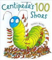 CENTIPEDE'S 100 SHOES by Tony  Ross