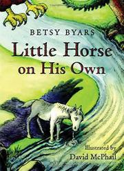 LITTLE HORSE ON HIS OWN by Betsy Byars