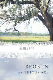 BROKEN AS THINGS ARE by Martha Witt