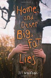 HOME, AND OTHER BIG, FAT LIES by Jill Wolfson
