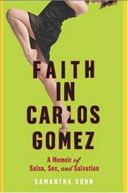 FAITH IN CARLOS GOMEZ by Samantha Dunn