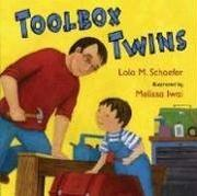 TOOLBOX TWINS by Lola M. Schaefer