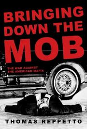 BRINGING DOWN THE MOB by Thomas A. Reppetto