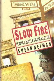 SLOW FIRE by Susan Neiman
