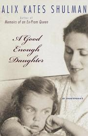 A GOOD ENOUGH DAUGHTER by Alix Kates Shulman
