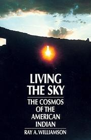 LIVING THE SKY: The Cosmos of the American Indian by Ray A. Williamson
