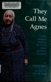 THEY CALL ME AGNES by Fred W. Voget