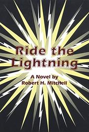 RIDE THE LIGHTNING by Robert H. Mitchell