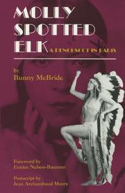 MOLLY SPOTTED ELK: A Penobscot in Paris by Bunny McBride