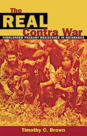 THE REAL CONTRA WAR by Timothy C. Brown