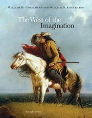 THE WEST OF THE IMAGINATION by William H. & William N. Goetzmann Goetzmann