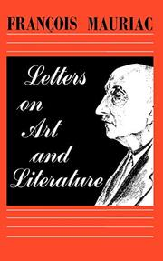 LETTERS ON ART AND LITERATURE by Francois Mauriac