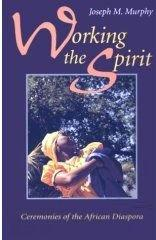 WORKING THE SPIRIT by Joseph M. Murphy