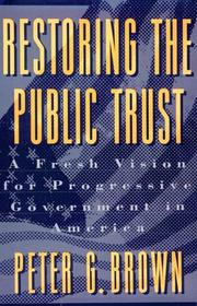 RESTORING THE PUBLIC TRUST by Peter G. Brown