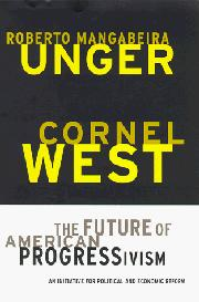 THE FUTURE OF AMERICAN PROGRESSIVISM by Roberto Mangabeira Unger
