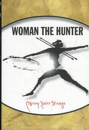 WOMAN THE HUNTER by Mary Zeiss Stange