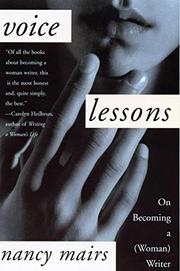 VOICE LESSONS: On Becoming a (Woman) Writer by Nancy Mairs