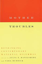 MOTHER TROUBLES by Julia E. Hanigsberg