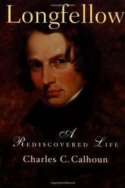 LONGFELLOW by Charles C. Calhoun