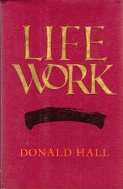 LIFE WORK by Donald Hall