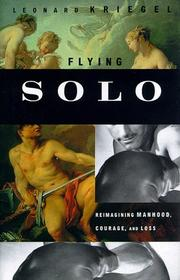 FLYING SOLO by Leonard Kriegel