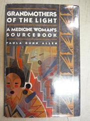 GRANDMOTHERS OF THE LIGHT by Paula Gunn Allen