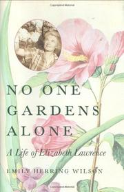 NO ONE GARDENS ALONE by Emily Herring Wilson