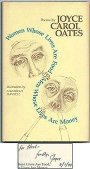 WOMEN WHOSE LIVES ARE FOOD, MEN WHOSE LIVES ARE MONEY by Joyce Carol Oates