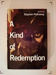 A KIND OF REDEMPTION by Stephen Hathaway