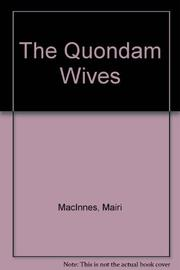 THE QUONDAM WIVES by Mairi MacInnes