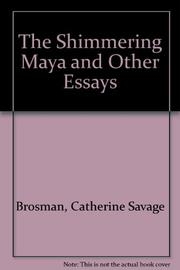 THE SHIMMERING MAYA by Catharine Savage Brosman