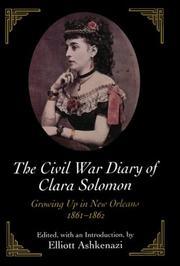 THE CIVIL WAR DIARY OF CLARA SOLOMON by Elliott Ashkenazi
