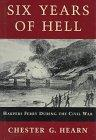 SIX YEARS OF HELL by Chester G. Hearn