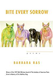 BITE EVERY SORROW by Barbara Ras