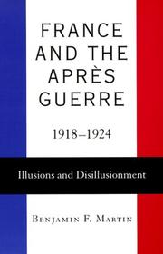 FRANCE AND THE APRES GUERRE, 1918-1924 by Benjamin F. Martin