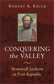 CONQUERING THE VALLEY: Stonewall Jackson at Port Republic by Robert K. Krick
