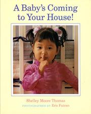 A BABY'S COMING TO YOUR HOUSE! by Shelley Moore Thomas