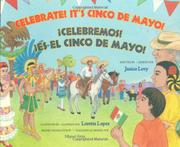 CELEBRATE! IT'S CINCO DE MAYO!/¡CELEBREMOS! ¡ES EL CINCO DE MAYO! by Janice Levy