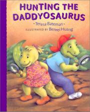 HUNTING THE DADDYOSAURUS by Teresa Bateman