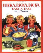 FLICKA, RICKA, DICKA BAKE A CAKE by Maj Lindman