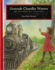 GERTRUDE CHANDLER WARNER AND THE BOXCAR CHILDREN by Mary Ellen Ellsworth