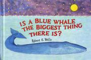 Cover art for IS A BLUE WHALE THE BIGGEST THING THERE IS?