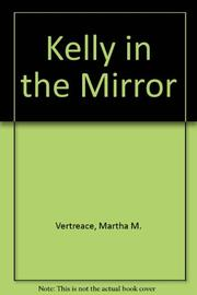 KELLY IN THE MIRROR by Martha M. Vertreace